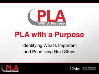 PLA with a Purpose
