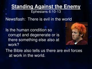 Standing Against the Enemy Ephesians 6:10-13