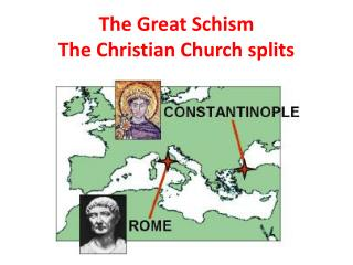 The Great Schism The Christian Church splits