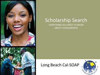 Scholarship Search EVERYTHING YOU NEED TO KNOW ABOUT SCHOLARSHIPS
