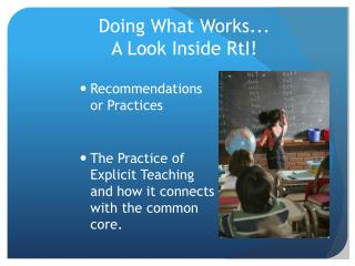 Doing What Works... A Look Inside  RtI !