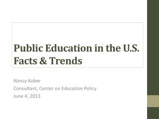 Public Education in the U.S . Facts &  Trends