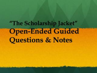 """The Scholarship Jacket""  Open-Ended Guided Questions & Notes"