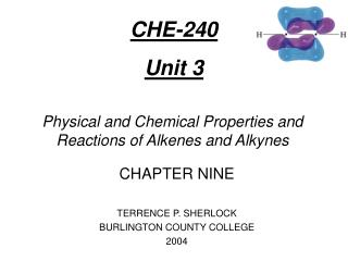 Physical and Chemical Properties and Reactions of Alkenes and Alkynes