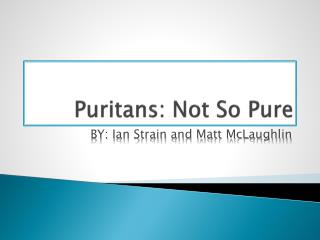 Puritans: Not So Pure