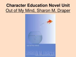 Character Education Novel Unit Out of My Mind, Sharon M. Draper