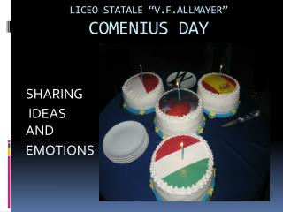 "LICEO STATALE "" V.F.ALLMAYER "" COMENIUS  DAY"