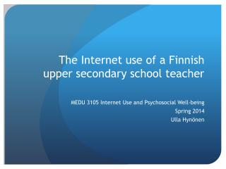 The  Internet  use  of a  Finnish upper secondary school teacher