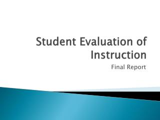 Student Evaluation of Instruction