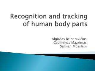 Recognition and tracking of human body parts