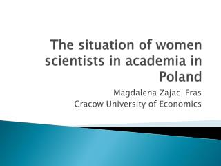 The situation  of  women scientists in academia in  Poland
