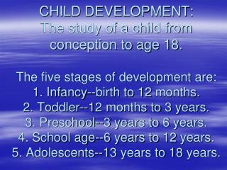 GROWTH :  A child's physical increase in size or amount that is easily observed.