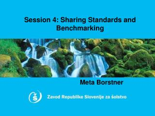 Session  4 : Sharing Standards and Benchmarking