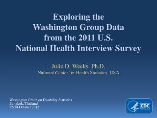 Exploring the Washington Group Data from the 2011 U.S. National Health Interview Survey