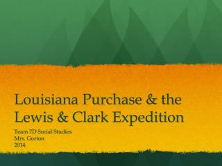 Louisiana Purchase &  the Lewis &  Clark Expedition