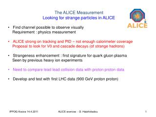 The ALICE Measurement Looking for strange particles in ALICE