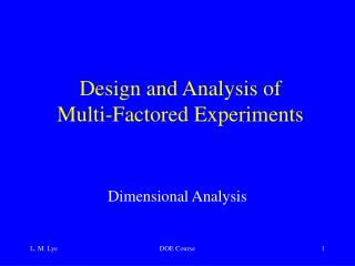 Design and Analysis of  Multi-Factored Experiments