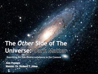 The  Other  Side of The Universe:  Dark Matter