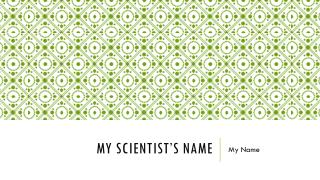 My Scientist's Name