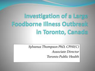 Investigation of a Large Foodborne Illness Outbreak in Toronto, Canada
