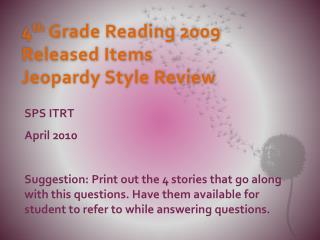 4 th  Grade Reading 2009 Released Items Jeopardy Style Review