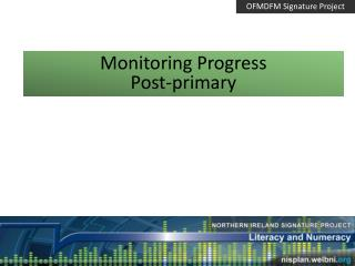 Monitoring Progress Post-primary