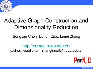 Adaptive Graph Construction and Dimensionality Reduction