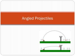 Angled Projectiles
