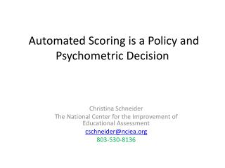 Automated Scoring is a Policy and Psychometric Decision