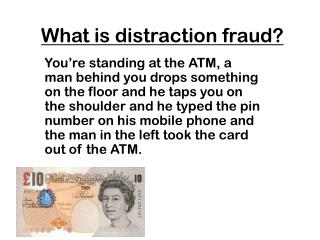 What is distraction fraud?