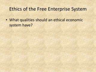 Ethics of the Free Enterprise System