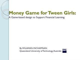 Money Game for  Tween  Girls: A Game-based design to Support Financial Learning