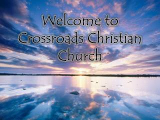 Welcome to Crossroads Christian Church