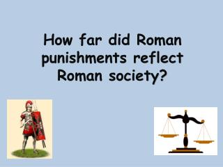 How far did Roman punishments reflect Roman society?