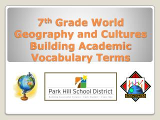 7 th  Grade World Geography and Cultures Building Academic Vocabulary Terms