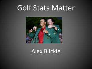 Golf Stats Matter