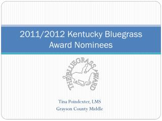 2011/2012 Kentucky Bluegrass Award Nominees