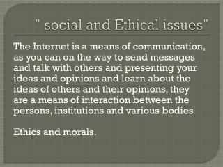 """ social and Ethical issues"""