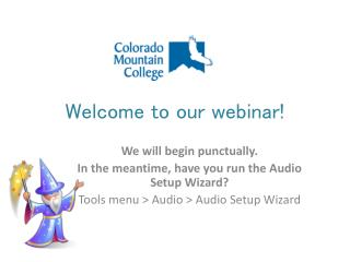 Welcome to our  webinar!
