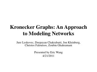 Kronecker  Graphs: An Approach to Modeling Networks