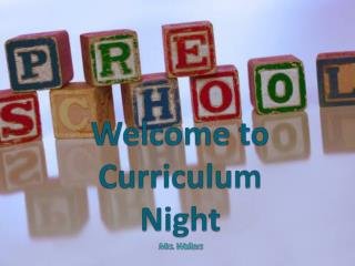 Welcome to  Curriculum Night Mrs. Walters