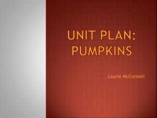 Unit Plan: pumpkins