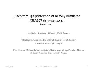 Punch  through protection of  heavily  irradiated ATLAS07  mini-  sensors . Status report