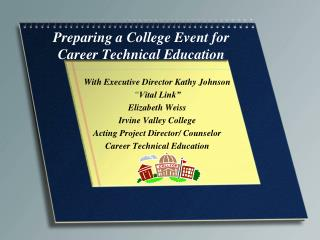 Preparing a College Event for  Career Technical Education