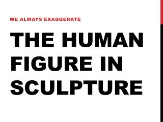 The Human Figure in Sculpture