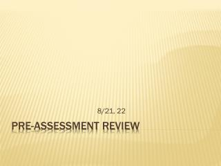Pre-Assessment Review