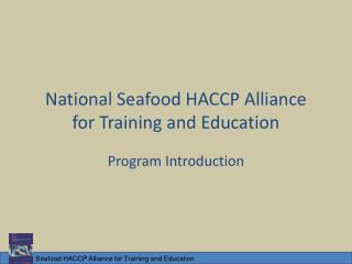 National Seafood HACCP Alliance for Training and Education