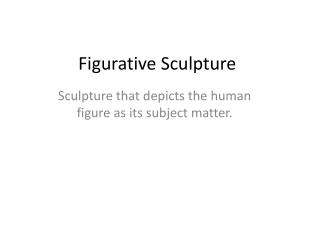 Figurative Sculpture
