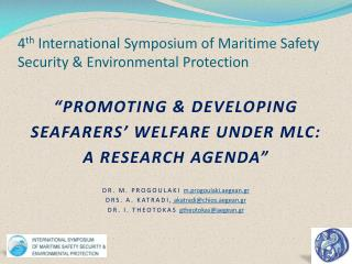 4 th  International Symposium of Maritime Safety Security & Environmental Protection