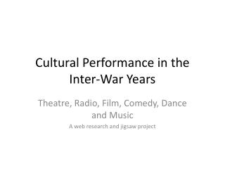 Cultural Performance in the Inter-War Years